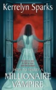 How To Marry A Millionaire Vampire - Kerrelyn Sparks - cover