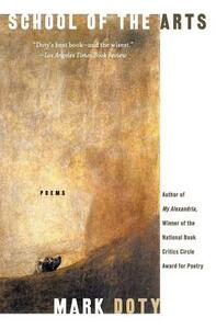 School of the Arts: Poems - Mark Doty - cover