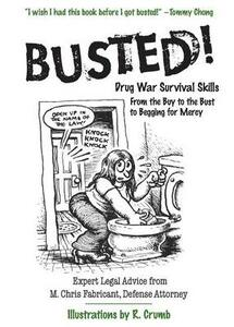 Busted!: Drug War Survival Skills: From The Buy To The Bust To Begging For Mercy - Chris M Fabricant - cover