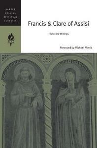 Francis And Clare Of Assisi: Selected Writings - cover