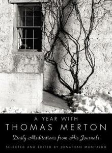 A Year With Thomas Merton: Daily Meditations From His Journals - Thomas Merton - cover