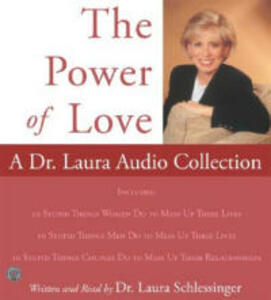 Power of Love, The: A Dr. Laura Audio Collection CD - Laura C Schlessinger - cover