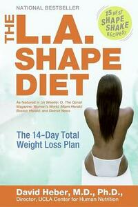 The L.A. Shape Diet: The 14 Day Total Weight Loss Plan - David Heber - cover