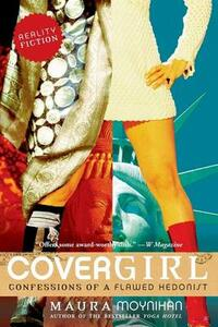 Covergirl: Confessions of a Flawed Hedonist - Maura Moynihan - cover