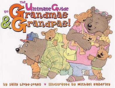 The Ultimate Guide to Grandmas and Grandpas - Sally Lloyd-Jones - cover
