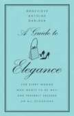 Libro in inglese A Guide to Elegance: For Every Woman Who Wants to Be Well and Properly Dressed on All Occasions Genevi eve Antoine-Dariaux