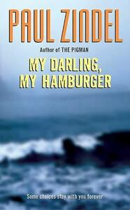 My Darling, My Hamburger: Simple Changes to Get the Most Out of Life for the Rest of Your Life - Paul Zindel - cover