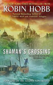 Shaman's Crossing: Book One of the Soldier Son Trilogy - Robin Hobb - cover