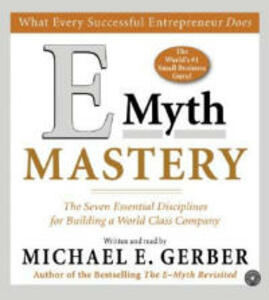 E-Myth Mastery: The Seven Essential Disciplines for Building a World-Class Company - Michael E. Gerber - cover