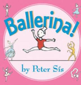 Ballerina! - Peter Sis - cover