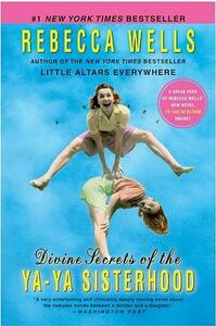 The Divine Secrets of the Ya Ya Sisterhood - Rebecca Wells - cover
