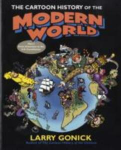 The Cartoon History of the Modern World Part 1: From Columbus to the U.S. Constitution - Larry Gonick - cover