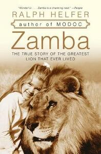 Zamba: The True Story Of The Greatest Lion That Ever Lived - Ralph Helfer - cover