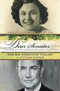 Dear Senator: A Daughter's Memoir - Essie Mae Washington-Williams - cover