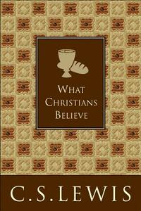 What Christians Believe - C. S. Lewis - cover
