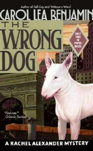 The Wrong Dog: A Rachel Alexander Mystery - Carol Lea Benjamin - cover