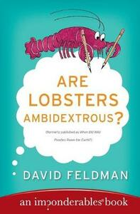 Are Lobsters Ambidextrous?: An Imponderables Book - David Feldman - cover