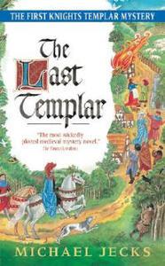 Last Templar: A Knights Templar Mystery - Michael Jecks - cover