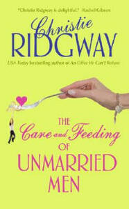 The Care and Feeding of Unmarried Men - Christie Ridgway - cover