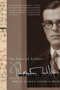 The Selected Letters of Thornton Wilder - Thornton Wilder - cover