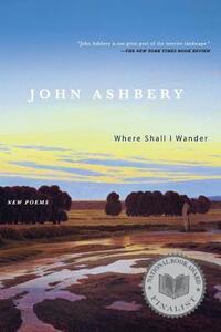 Where Shall I Wander: New Poems - John Ashbery - cover