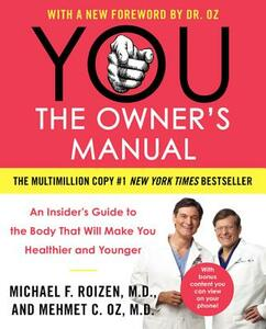 You: The Owner's Manual: An Insider's Guide to the Body That Will Make You Healthier and Younger - Mehmet C Oz,Michael F Roizen - cover