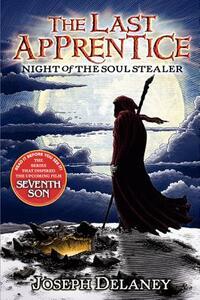 The Last Apprentice: Night of the Soul Stealer (Book 3) - Joseph Delaney - cover