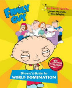 Family Guy: Stewie's Guide to World Domination - Steve Callaghan - cover