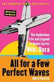 Libro in inglese All for a Few Perfect Waves: The Audacious Life and Legend of Rebel Surfer Miki Dora David Rensin