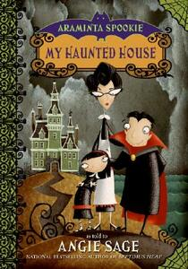 Araminta Spookie 1: My Haunted House - Angie Sage - cover