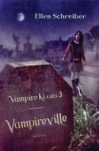 Vampire Kisses 3: Vampireville - Ellen Schreiber - cover