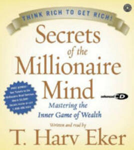 Secrets Of The Millionaire Mind: Mastering The Inner Game Of Wealth Unabridged - T. Harv Eker - cover