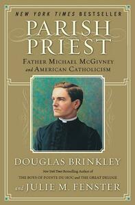 Parish Priest: Father Michael McGivney and American Catholicism - Douglas Brinkley,Julie M Fenster - cover