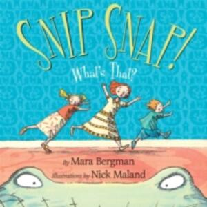 Snip Snap!: What's That? - Mara Bergman - cover