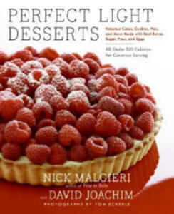Perfect Light Desserts: Fabulous Cakes, Cookies, Pies, And More Made With Real Butter, Sugar, Flour, And Eggs, All Under 300 Calories Per - David Joachim,Nick Malgieri - cover