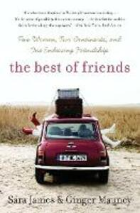 The Best Of Friends: Two Women, Two Continents, and One Enduring Friendship - Sara James,Ginger Mauney - cover