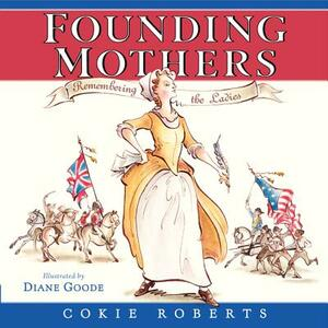 Founding Mothers: Remembering The Ladies - Cokie Roberts - cover