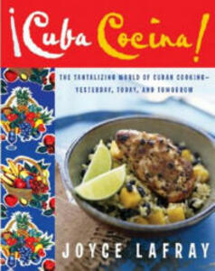 Cuba Cocina!: The Tantalizing World Of Cuban Cooking - Yesterday, Today And Tomorrow - Joyce LaFray - cover
