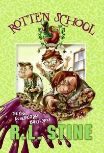 Rotten School #1: The Big Blueberry Barf-Off! - R L Stine - cover