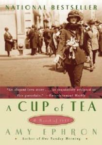 A Cup Of Tea: A Novel Of 1917 - Amy Ephron - cover