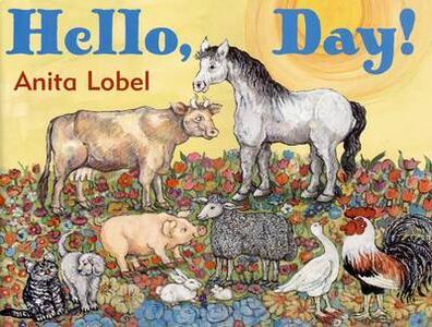Hello, Day! - Anita Lobel - cover