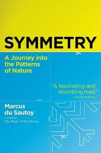 Symmetry: A Journey into the Patterns of Nature - Marcus Du Sautoy - cover