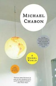 A Model World and Other Stories - Michael Chabon - cover