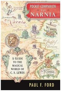 Pocket Companion to Narnia: A Concise Guide to the Magical World of C. S. Lewis - Paul F. Ford - cover