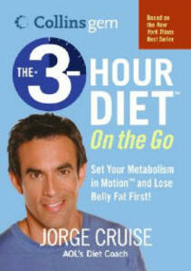 The 3-Hour Diet (TM) on the Go (Collins Gem) - Jorge Cruise - cover