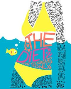 The Diet For Teenagers Only - Barbara Schroeder,Carrie Wiatt - cover