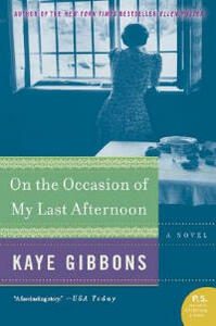 On the Occasion of My Last Afternoon - Kaye Gibbons - cover