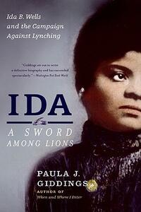 Ida: A Sword Among Lions: Ida B. Wells and the Campaign Against Lynching - Paula J Giddings - cover