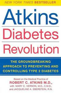 Atkins Diabetes Revolution: The Groundbreaking Approach to Preventing and Controlling Type 2 Diabetes - Robert C Atkins - cover