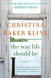 The Way Life Should Be - Christina Baker Kline - cover